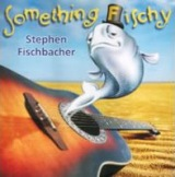 More information on Something Fischy CD