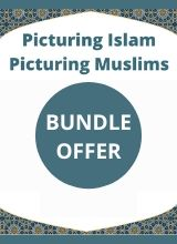 More information on Picturing Islam, Picturing Muslims - Bundle