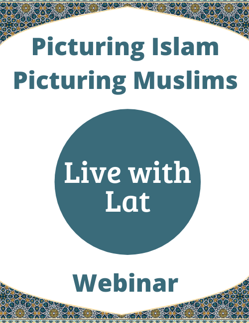 More information on WEBINAR: Picturing Islam Picturing Muslims